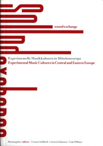 sound exchange.experimental music cultures in central and eastern europe